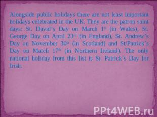 Alongside public holidays there are not least important holidays celebrated in t