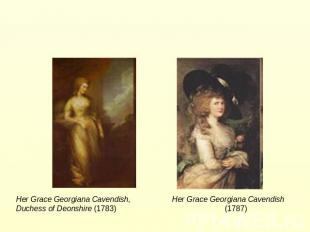 Her Grace Georgiana Cavendish, Her Grace Georgiana Cavendish Duchess of Deonshir