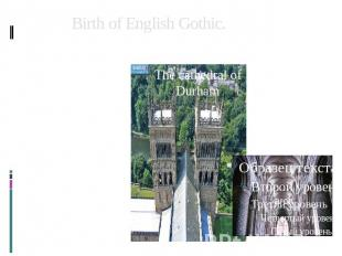 Birth of English Gothic. In the mid – 12 century between England and France esta