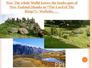 "Now The whole Wofld knows the landscapes of New Zealand (thanks to ""The Lord of"
