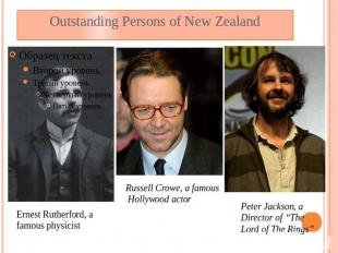 Outstanding Persons of New Zealand Ernest Rutherford, a famous physicist Russell