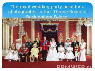 The royal wedding party pose for a photographer in the Throne Room at Buckingham