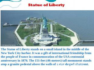 The Statue of Liberty stands on a small island in the middle of the New York Cit
