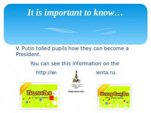 It is important to know… V. Putin tolled pupils how they can become a President.