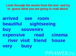Look through the words from the text and try to guess what you are going to read