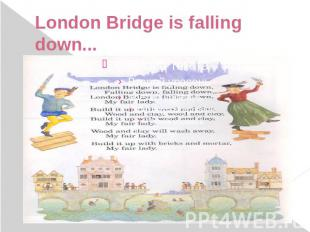 London Bridge is falling down...