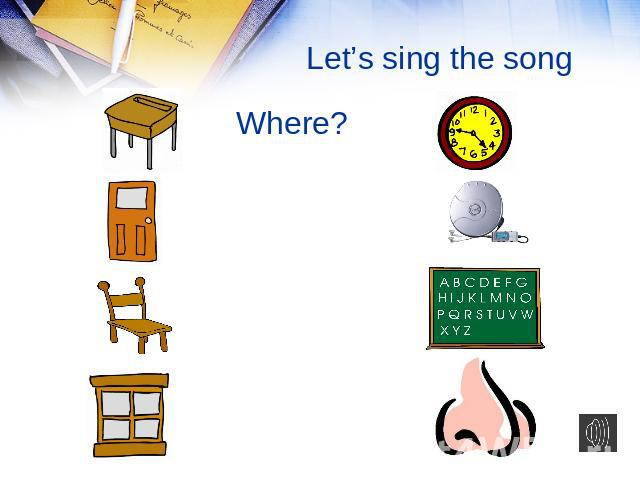 Let's sing the song Where?