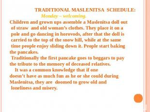 TRADITIONAL MASLENITSA SCHEDULE: Monday – welcoming. Children and grown ups asse