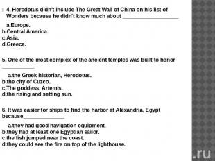 4. Herodotus didn't include The Great Wall of China on his list of Wonders becau