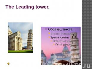 The Leading tower.