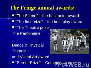 "The Fringe annual awards: ""The Scene"" – the best actor award ""The first prize"" –"