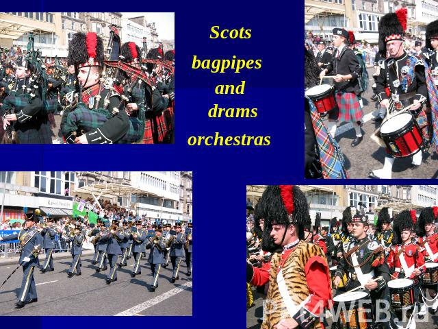 Scots bagpipes and drams orchestras