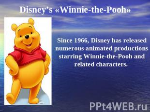 Disney's «Winnie-the-Pooh» Since 1966, Disney has released numerous animated pro