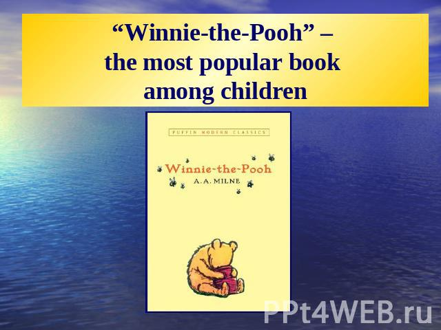 """Winnie-the-Pooh"" – the most popular book among children"