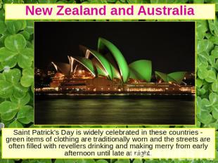 New Zealand and Australia Saint Patrick's Day is widely celebrated in these coun