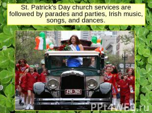 St. Patrick's Day church services are followed by parades and parties, Irish mus