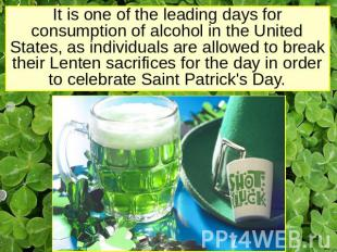 It is one of the leading days for consumption of alcohol in the United States, a