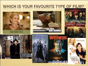 Which is your favourite type of film?