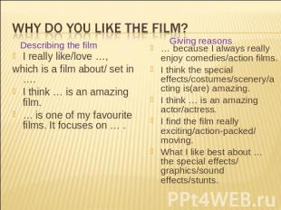 Why do you like the film? Describing the film I really like/love …, which is a f