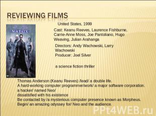 Reviewing Films United States, 1999 Cast: Keanu Reeves, Laurence Fishburne, Carr