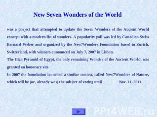 New Seven Wonders of the World was a project that attempted to update the Seven