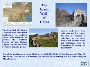 The Great Wall of China The Great Wall of China is a series of stone and earthen