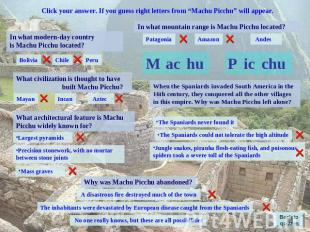 "Click your answer. If you guess right letters from ""Machu Picchu"" will appear. I"