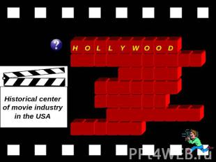 Historical center of movie industry in the USA