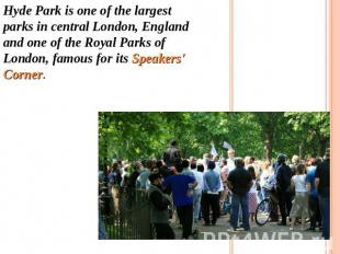 Hyde Park is one of the largest parks in central London, England and one of the