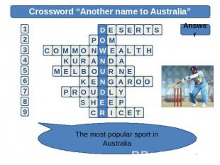 "Crossword ""Another name to Australia"" Answer The most popular sport in Australia"