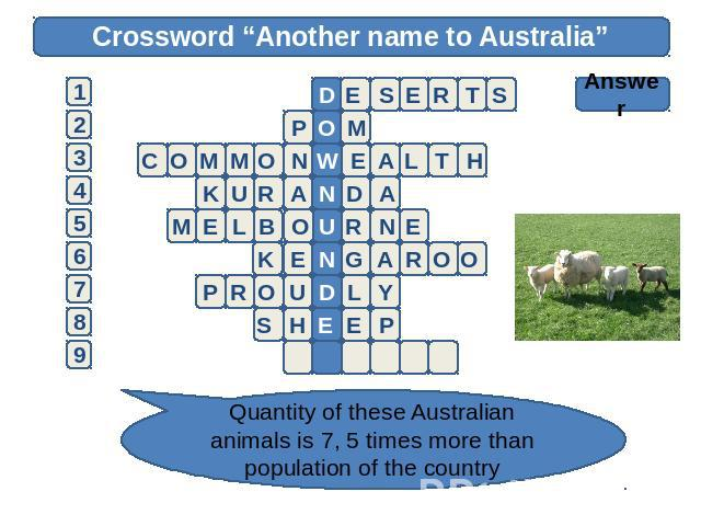 "Crossword ""Another name to Australia"" Answer Quantity of these Australian animals is 7, 5 times more than population of the country"