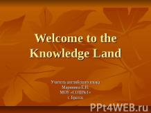 Welcome to the Knowledge Land