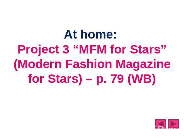 "At home: Project 3 ""MFM for Stars"" (Modern Fashion Magazine for Stars) – p. 79 (WB)"