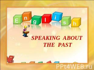 english SPEAKING ABOUT THE PAST