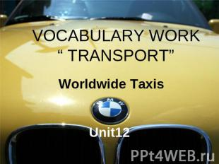 VOCABULARY WORK Worldwide Taxis Unit12