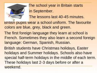 The school year in Britain starts The school year in Britain starts in September