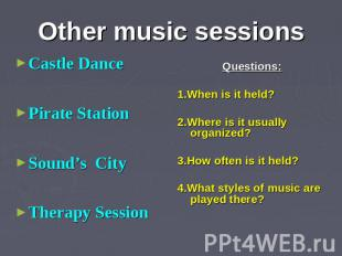 Other music sessions Castle Dance Pirate Station Sound's City Therapy Session Qu