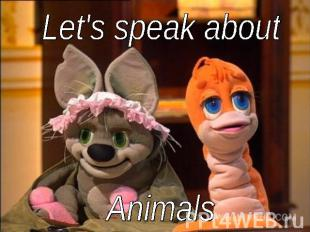 Let's speak about Animals