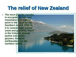 The relief of New Zealand The most part the country is occupied by hills and mou