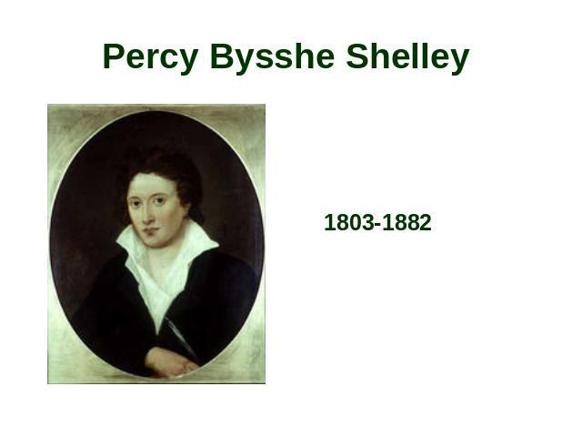 Percy Bysshe Shelley 1803-1882
