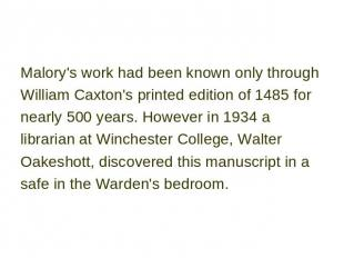 Malory's work had been known only through William Caxton's printed edition of 14