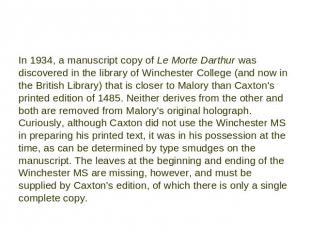 In 1934, a manuscript copy of Le Morte Darthur was discovered in the library of