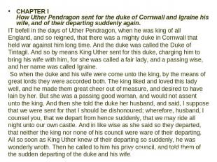 CHAPTER I How Uther Pendragon sent for the duke of Cornwall and Igraine his wife