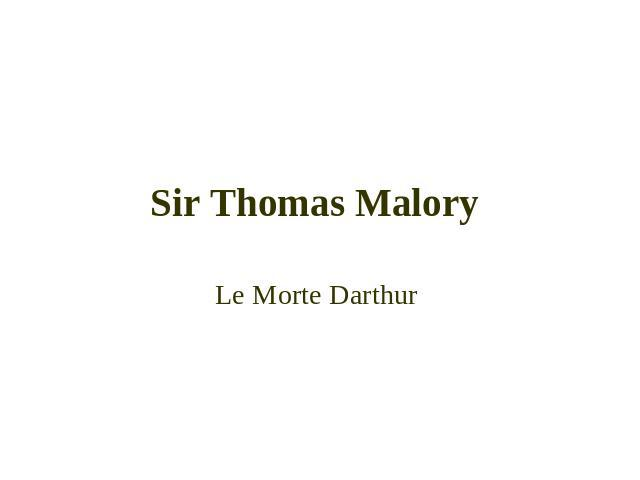 an analysis of sir launcelot in le morte darthur a book by thomas malory Originally spelled le morte darthur, middle french for the death of arthur a compilation by sir thomas malory of romance tales about the legendary king arthur, guinevere, lancelot, and the knights of the round table le morte d'arthur the book.