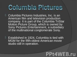 Columbia Pictures Columbia Pictures Industries, Inc. is an American film and tel