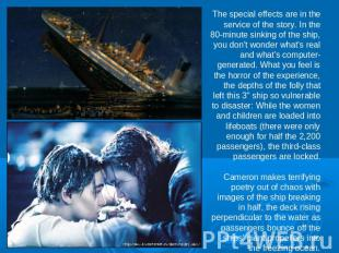 The special effects are in the service of the story. In the 80-minute sinking of