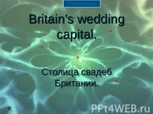 BRITAIN'S WEDDING CAPITAL