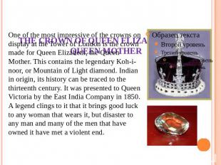 THE CROWN OF QUEEN ELIZABETH, THE QUEEN MOTHER One of the most impressive of the