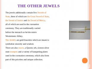 THE OTHER JEWELS The jewels additionally contain five Swords of State, three of