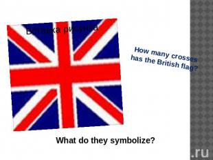 How many crosses has the British flag? What do they symbolize?